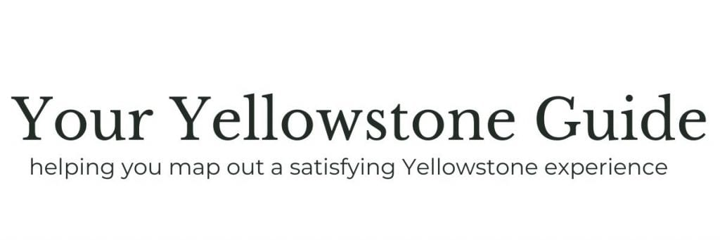 Your Yellowstone Guide
